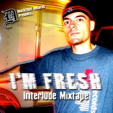 I'm Fresh – Interlude Mixtape